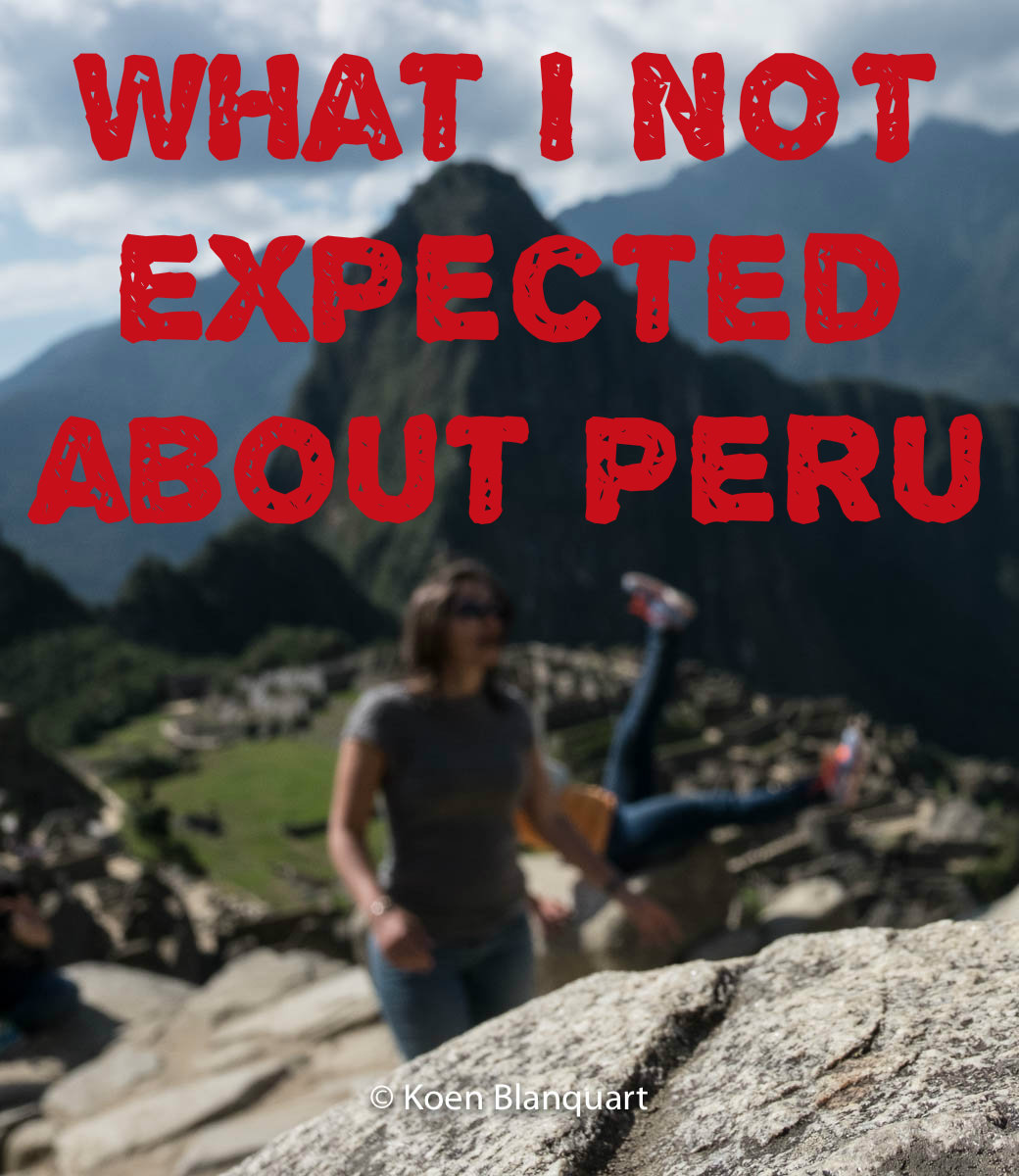Unexpected experiences during a first visit in Peru!