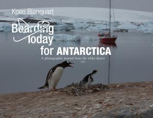 Boarding Today For Antarctica by Koen Blanquart
